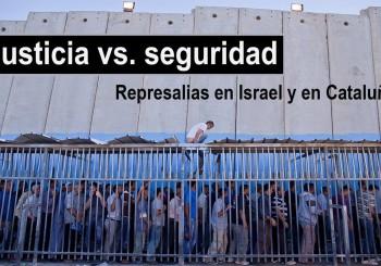 [Barcelona] Charla-denuncia: 'Justicia vs. Seguridad. Represalias en Israel y en Cataluña'